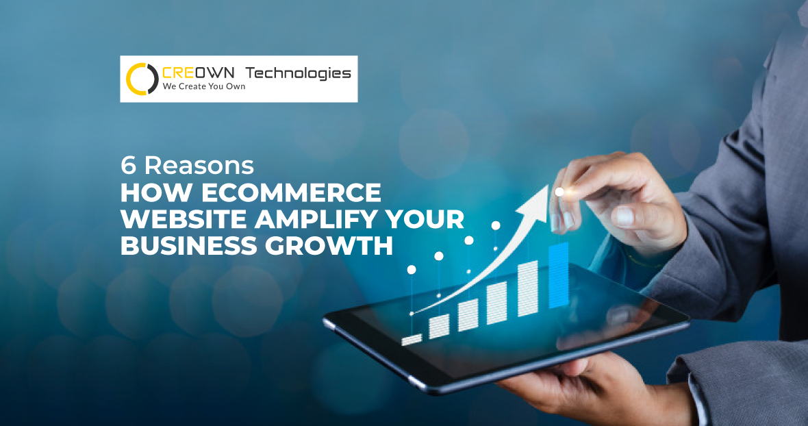 Reasons How Ecommerce Website Amplify Your Business Growth