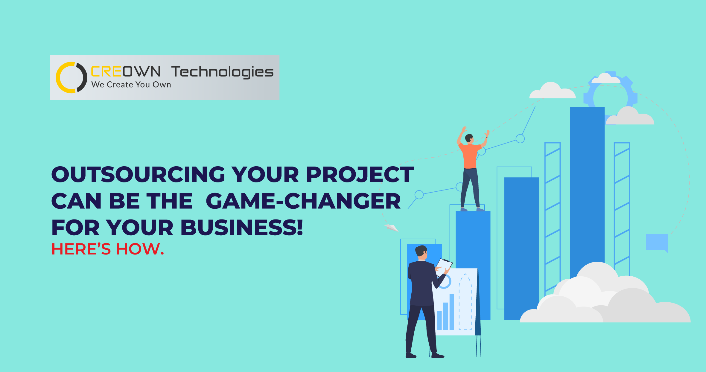 Outsourcing Your Project can be the  Game-changer for Your Business! Here's how.