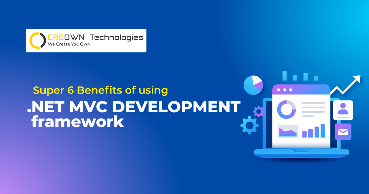 Super 6 Benefits of using .NET MVC Development framework